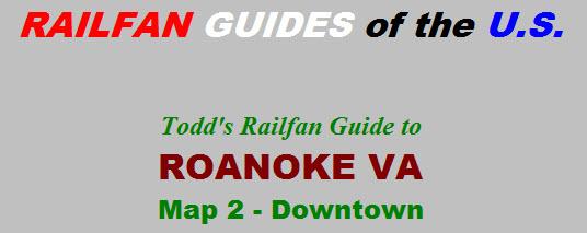 Roanoke VA Railfan Guide Downtown